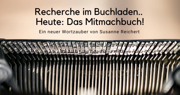 Recherche im Buchladen… Heute:  Das Mitmachbuch!
